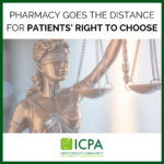 Pharmacy goes the distance for patients' RIGHT TO CHOOSE!